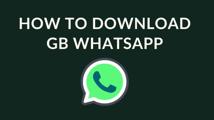 How To Download GB WhatsApp